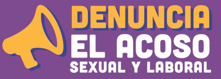 denuncia el acoso sexual y laboral