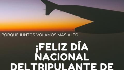 ¡Feliz día nacional del Tripulante de Cabina!